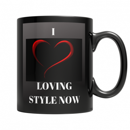 I LOVE LOVING STYLE NOW 11 OZ Mug