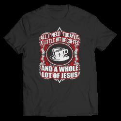 Love Coffee Love Jesus - Unisex Shirt