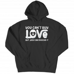 You Can't buy Love - Rescue It- Black Hoodie