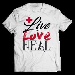 Live Love Heal Nurse -Unisex Shirt