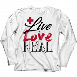 Live Love Heal Nurse- Long Sleeve Top