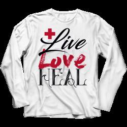 Live Love Heal Nurse- Long Sleeve Top