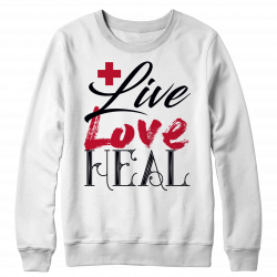 Live Love Heal Nurse- Crew Neck Sweat Shirt