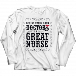 Behind Every Doctor Is A Great Nurse