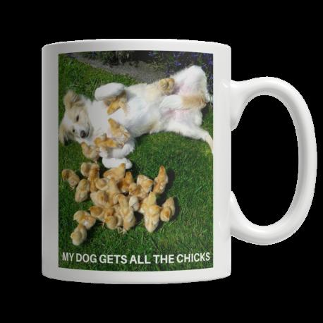 My Dog Gets All The Chicks! 11oz Ceramic White Mug (MondoPooch Exclusive)