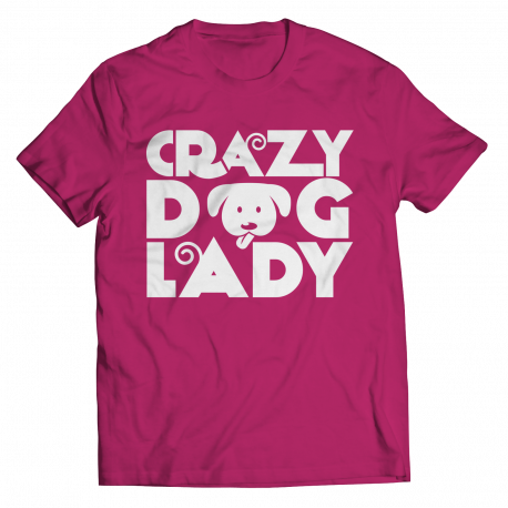 Limited Edition T-Shirt and Hoodie - Crazy Dog Lady