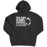Limited Edition Shirt/Hoodie- Feel safe at night. Sleep with a Husky.