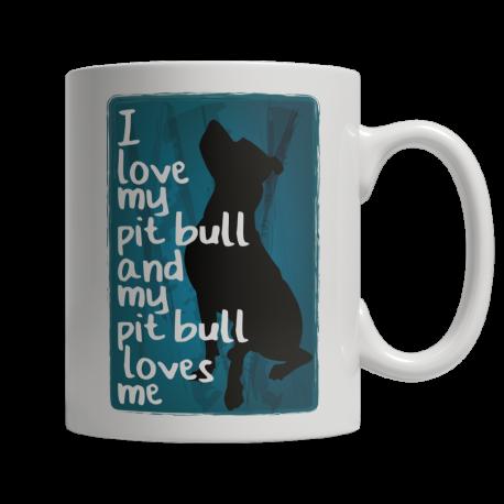 Limited Edition 11oz Mug - I Love My PitBull And My PitBull Loves Me