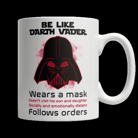 Be Like Darth Vader