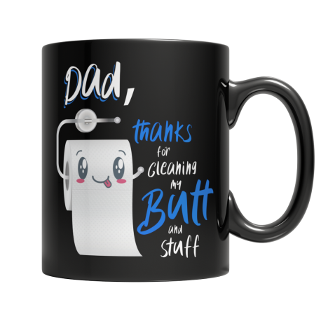Dad Thanks For Cleaning My Butt And Stuff