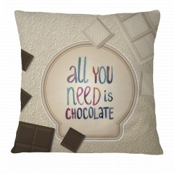 All you need is Chocolate! Pillow Case