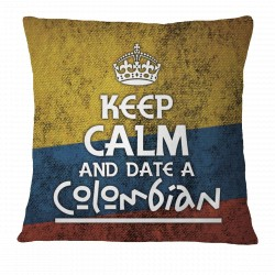 """""""Keep Calm and Date a Colombian"""" Pillow Case"""