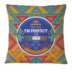 """""""Not only I´m Perfect, I´m Mexican Too"""" Pillow Case"""