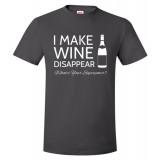 I Make Wine Disappear Unisex T-Shirt
