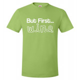 But First... Wine Unisex T-Shirt