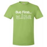But First... Wine Unisex T-Shirt