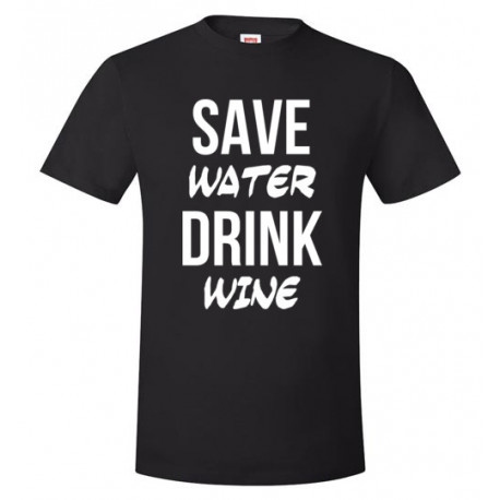 Save Water Drink Wine Unisex T-Shirt