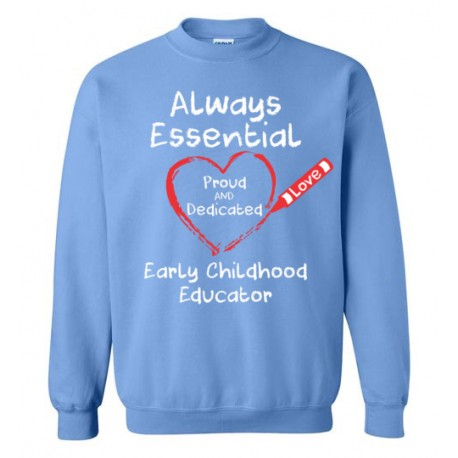 Crayon Heart Big White Font Early Childhood Educator Sweatshirt