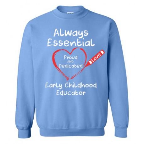 Crayon Heart Big White Font Early Childhood Educator Sweatshirt