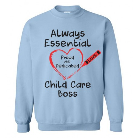 Crayon Heart Big Black Font Child Care Boss Sweatshirt
