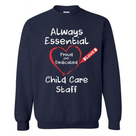 Crayon Heart Big White Font Child Care Staff Sweatshirt