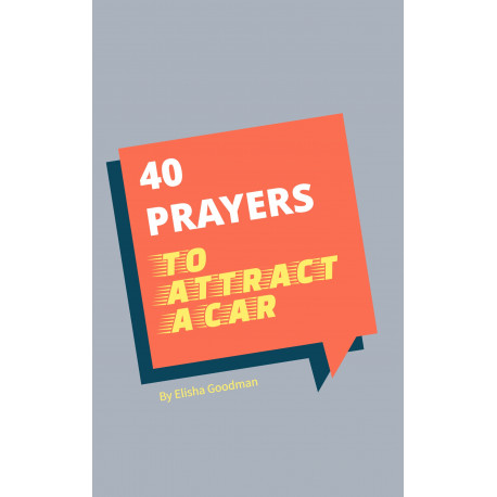 40 Prayers to Attract A Car (Or Anything Else)