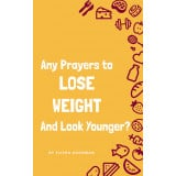 Are These The Prayers to Lose Weight (And Look Younger)?
