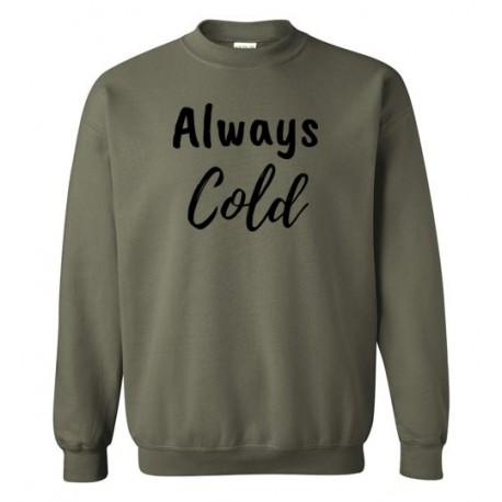 Always Cold - Sweatshirt