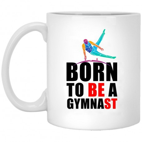 Born To Be A Gymnast  11 oz. White Mug
