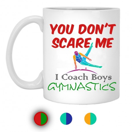 Don't Scare Me I Coach Gymnastics  11 oz. White Mug