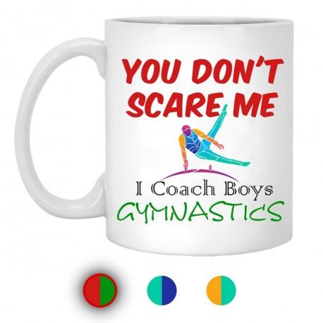 Don't Scare Me I Coach Gymnastics  11 oz. White Mug