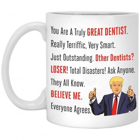 Donald Trump Great Dentist  11 oz. White Mug