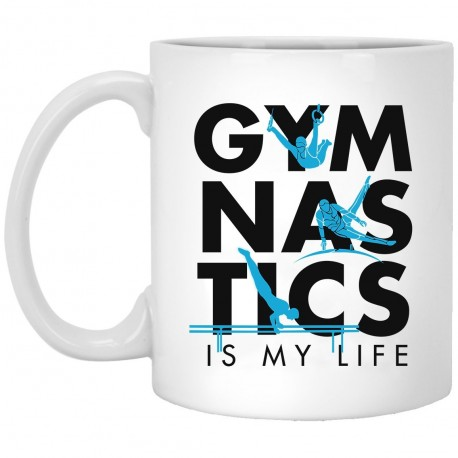 Gymnastics Is My Life  11 oz. White Mug