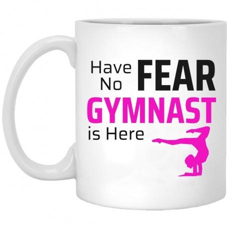 Have No Fear Gymnast Is Here  11 oz. White Mug