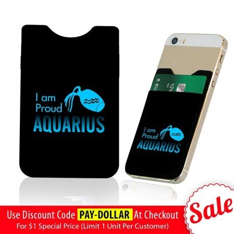 I Am Proud Aquarius  Phone Card Holder