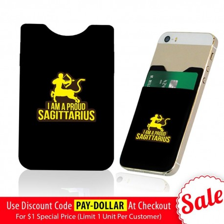 I Am Proud Sagittarius  Phone Card Holder