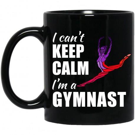 I Can't Keep Calm I'm A Gymnast  11 oz. Black Mug