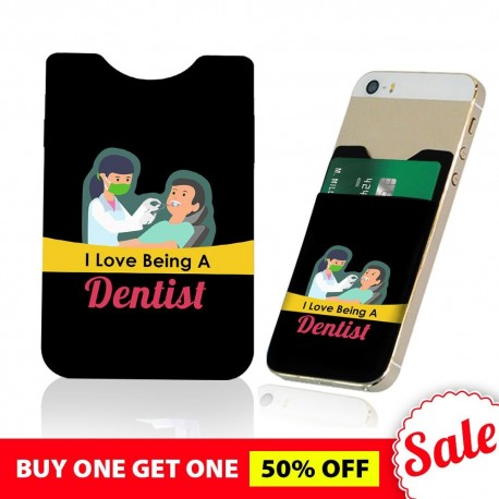 I Love Being A Dentist  Phone Card Holder