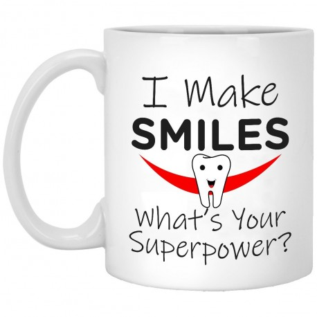 I Make Smiles Whats Your Superpower?  11 oz. White Mug