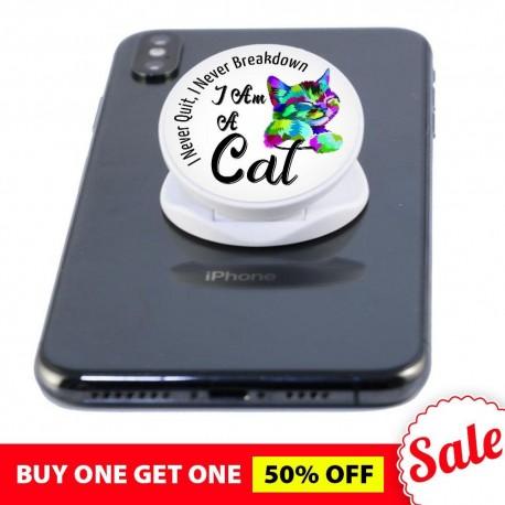 I Never Quit, I Am A Cat  Phone Grip
