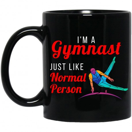 I'm A Gymnast Just Like Normal Person  11 oz. Black Mug