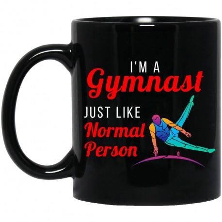 I'm A Gymnast Just Like Normal Person  11 oz. Black Mug
