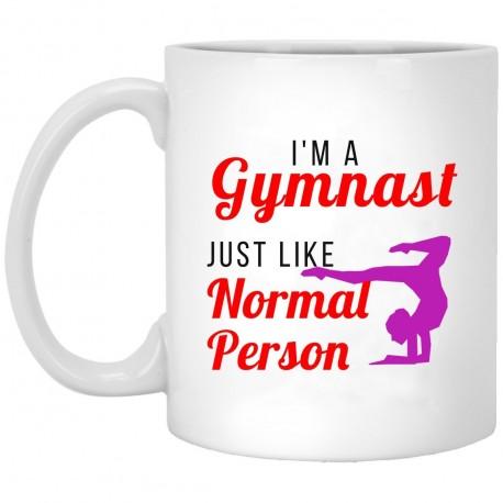I'm A Gymnast Just Like Normal Person  11 oz. White Mug