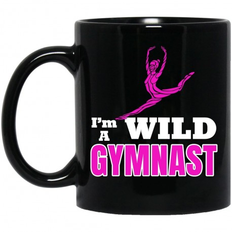 I'm A Wild Gymnast  11 oz. Black Mug