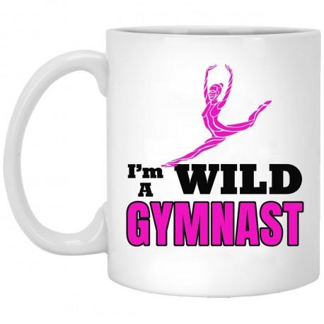 I'm A Wild Gymnast  11 oz. White Mug