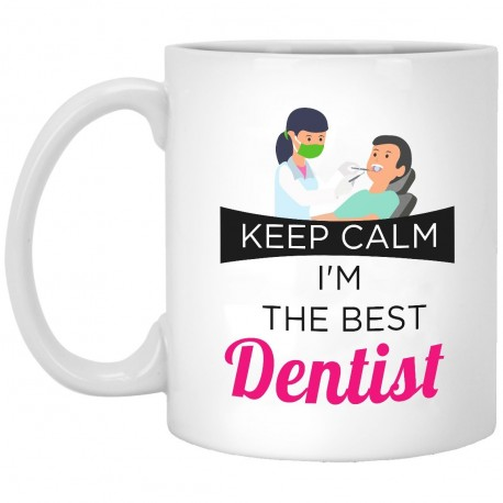 Keep Calm I'm The Best Dentist  11 oz. White Mug