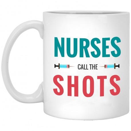 Nurses Call The Shots  11 oz. White Mug
