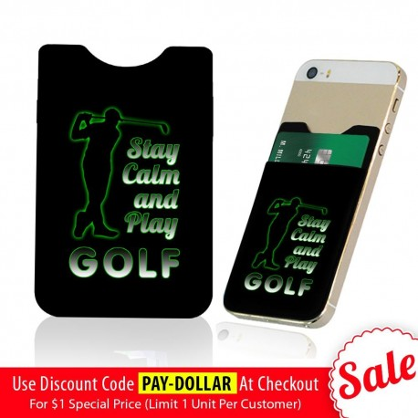 Stay Calm and Play Golf  Phone Card Holder