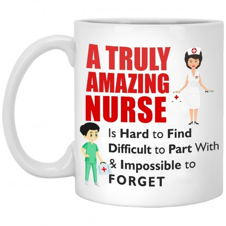 A Truly Amazing Nurse is Hard To Find Difficult to Part With 11 oz. White Mug