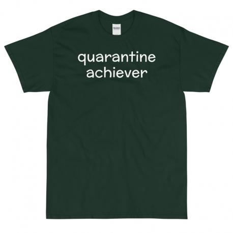 quarantine achiever Zoomie Shirt Unisex